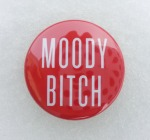 Moody Bitch Button