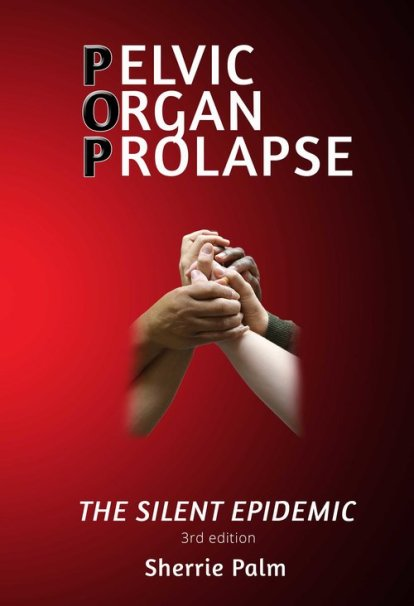 Pelvic Organ Prolapse The Silent Epidemic And A Book Giveaway Friend For The Ride